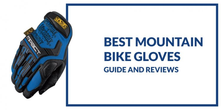 Best Mountain Bike Gloves in