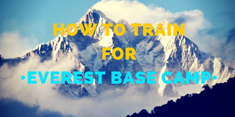 How to Train for Everest Base
